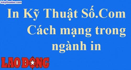 Báo Lao Động đưa tin về In Kỹ Thuật Số - Cuộc cách mạng trong ngành in, 6, , InKyThuatso.com, 29/03/2014 11:08:27